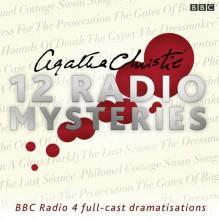 Agatha Christie: Twelve Radio Mysteries: Twelve BBC Radio 4 Dramatisations - Agatha Christie, Emilia Fox, Full Cast, Julia McKenzie, Tom Hollander