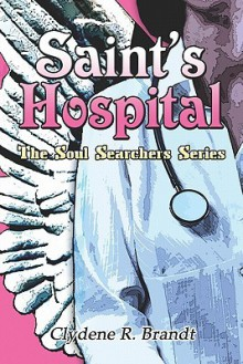 Saint's Hospital: The Soul Searchers Series - Clydene Brandt