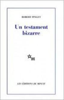 Un Testament Bizarre et autres pièces - Robert Pinget