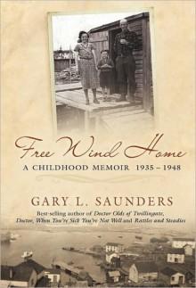 Free Wind Home - Gary L. Saunders