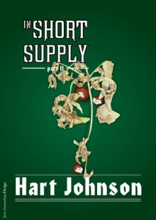 In Short Supply: Part II (A Shot in the Light) - Hart Johnson