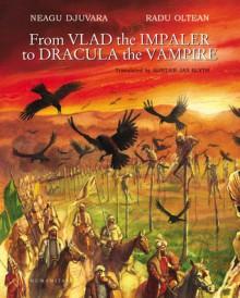 From Vlad the Impaler to Dracula the Vampire - Neagu Djuvara,Radu Oltean,Alistair Ian Blyth