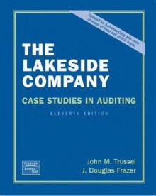 The Lakeside Company: Case Studies in Auditing - John M. Trussel, J. Douglas Frazer