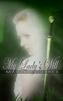 My Lady's Will - Marjorie, Jones