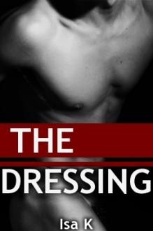 The Dressing (The Freelancers #1.5) - Isa K.