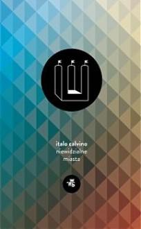 Niewidzialne Miasta - Italo Calvino, Alina Kreisberg