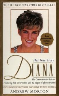Diana: 1961-1997 Her True Story - Andrew Morton