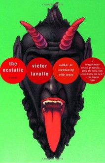 The Ecstatic - Victor LaValle