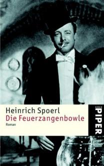 Die Feuerzangenbowle - Heinrich Spoerl
