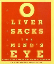 The Mind's Eye - Oliver Sacks, Richard Davidson