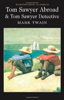 Tom Sawyer Abroad/Tom Sawyer, Detective (Mark Twain Library) - Mark Twain, Terry Firkins, A.B. Frost, Dan Beard, Daniel Carter Beard