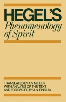Phenomenology of Spirit - Georg Wilhelm Friedrich Hegel, A.V. Miller, J.N. Findlay
