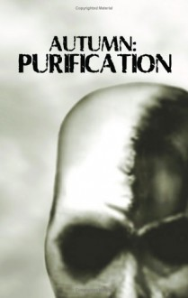 Autumn: Purification (Autumn, #3) - David Moody