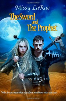 The Sword and The Prophet: 1 - Missy LaRae