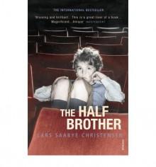 The Half Brother - Lars Saabye Christensen,Kenneth Steven