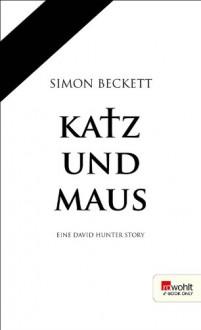 Katz und Maus - Simon Beckett, Hans-Ulrich Möhring