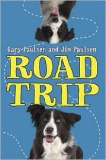 Road Trip - Gary Paulsen, Gito Paulsen
