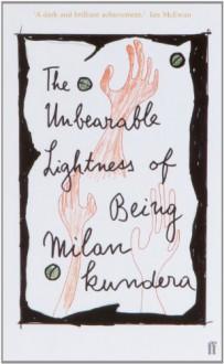 The Unbearable Lightness of Being - Michael Henry Heim,Milan Kundera
