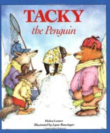 Tacky the Penguin - Helen Lester, Lynn M. Munsinger