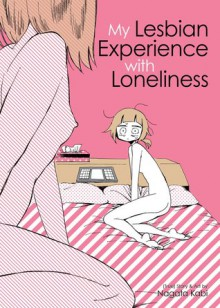 My Lesbian Experience with Loneliness - Kabi Nagata