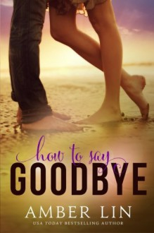 How to Say Goodbye - Amber Lin