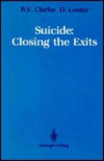 Suicide: Closing the Exits - Roland V Clarke