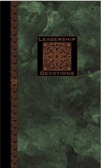 Leadership Devotions: Cultivating a Leader's Heart - David L. Goetz