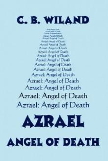 Azrael: Angel of Death - C.B. Wiland