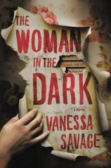The Woman in the Dark - Vanessa Savage