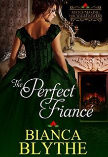 The Perfect Fiancé - Bianca Blythe
