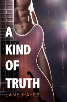 A Kind of Truth - Lane Hayes