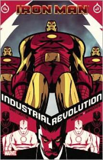 Iron Man: Industrial Revolution - Fred Van Lente, Steve Kurth (Illustrator)