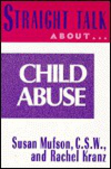 STRAIGHT TALK ABOUT CHILD ABUSE (High School Help Line) - Susan Mufson