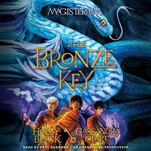 The Bronze Key: The Magisterium, Book 3 - Holly Black,Cassandra Clare,Paul Boehmer,Listening Library