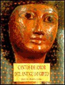 Cantos de amor del antiguo Egipto - Siegfried] Tr.; [Folch, Borja Schott