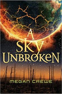A Sky Unbroken - Megan Crewe