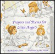 Prayers and Poems for Little Angels - Becky R. Yates