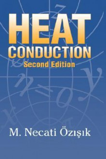 Heat Conduction, 2nd Edition - M. Necati Özişik