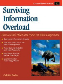 Crisp: Surviving Information Overload: How to Find, Filter, and Focus on What's Important (A Fifty-Minute Series Book) - Odette Pollar, Debbie Woodbury, Genevieve Del Rosario, Ann Gosch