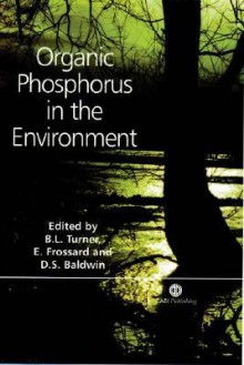 Organic Phosphorus in the Environment - Benjamin L. Turner, Emmanuel Frossard, Darren S. Baldwin