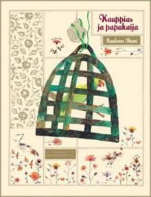 Kauppias ja papukaija - Rumi, Feeroozeh Golmohammadi, Jaakko Hämeen-Anttila