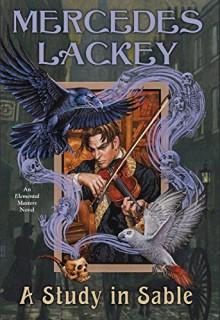 A Study in Sable: An Elemental Masters Novel - Mercedes Lackey