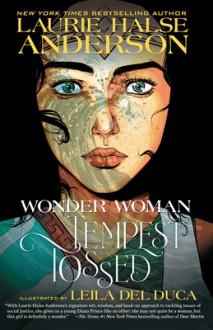 Wonder Woman: Tempest Tossed - Laurie Halse Anderson, Leila del Duca