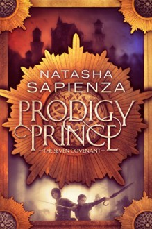 Prodigy Prince (The Seven Covenant) (Volume 1) - Natasha Sapienza