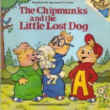 The Chipmunks and the Little Lost Dog (Random House Pictureback) - Laura Stone, A.O. Williams