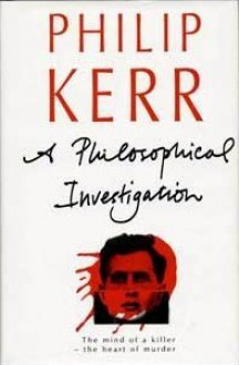 A Philosophical Investigation - Philip Kerr