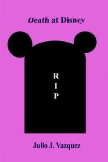 Death at Disney - Julio Vazquez