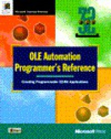 OLE Automation Programmer's Reference: Creating Programmable 32-Bit Applications - Microsoft Press, Microsoft Press
