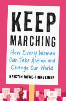 Keep Marching - Kristin Rowe-Finkbeiner