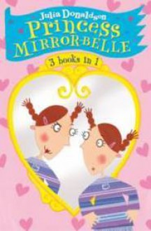The Princess Mirror-Belle Collection - Julia Donaldson